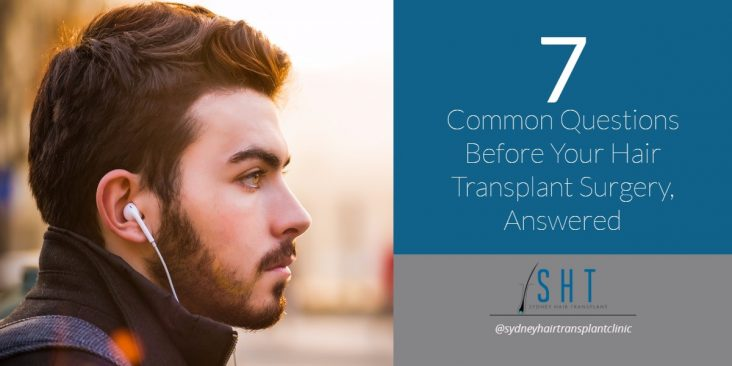 Common Questions Before Your Hair Transplant Surgery