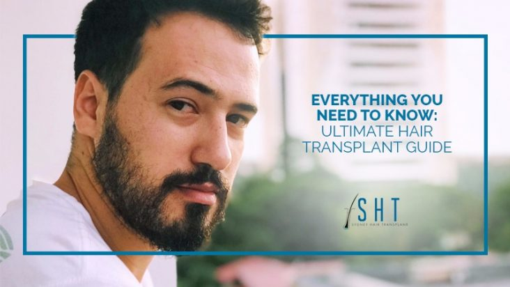 Sydney Hair Transplant - Everything you Need To know: Ultimate Hair Transplant Guide October 2018 Featured Blog Image
